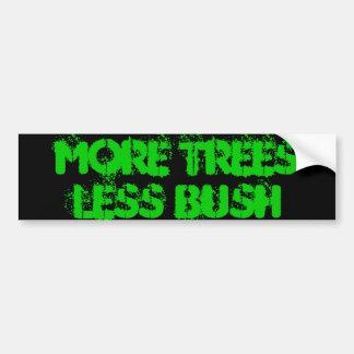 More Trees Less Bush Car Bumper Sticker