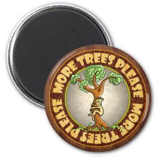 More Trees Please Fridge Magnet