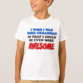 More Ukrainian More Awesome T-Shirt