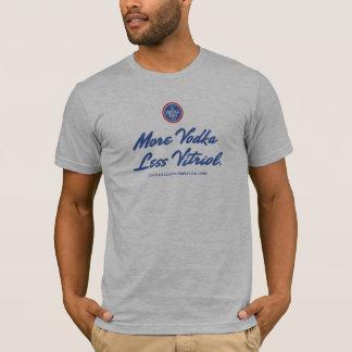 More Vodka Less Vitriol T-Shirt