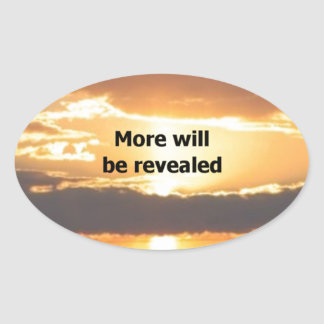 More Will Be Revealed Oval Sticker