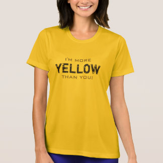 MORE YELLOW than you All Colors T-Shirt