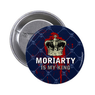 Moriarty is my king 6 cm round badge