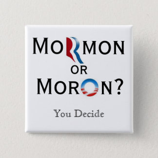 Mormon or Moron 15 Cm Square Badge