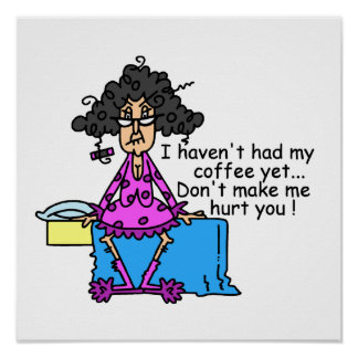 Morning Before Coffee Humor Poster