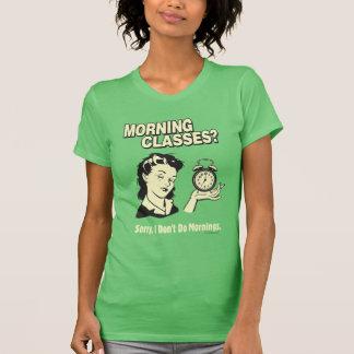 Morning Classes: I Don't Do Mornings T-Shirt
