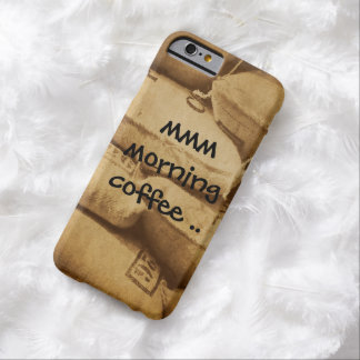 Morning coffee iphone6 cases .