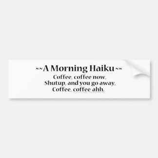 Morning Haiku Bumper Sticker