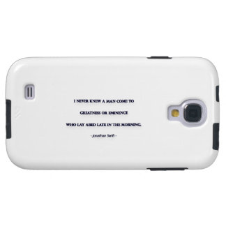 Morning Quote by Jonathan Swift - I never knew ... Galaxy S4 Case