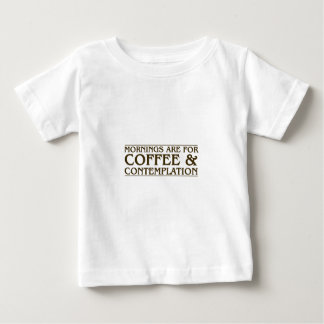 Mornings Are For Coffee and Contemplation Baby T-Shirt