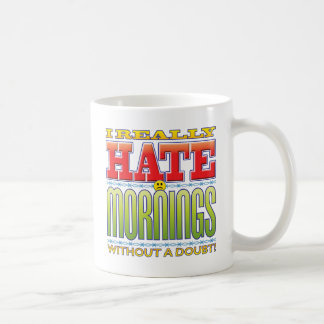 Mornings Hate Face Coffee Mug