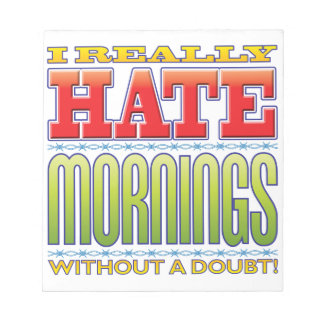 Mornings Hate Note Pad