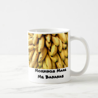 Mornings Make Me Bananas Coffee Mug