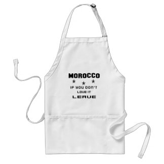 Morocco If you don't love it, Leave Standard Apron