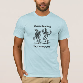 Morris Dancing - Hey Nonny YES t-shirt