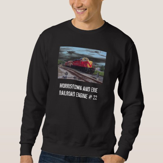 Morristown and Erie Railroad Engine #22 Sweatshirt