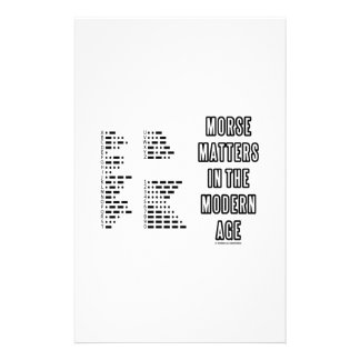 Morse Matters In The Modern Age (Morse Code) Customised Stationery