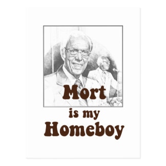 Mort is my Homeboy Postcard