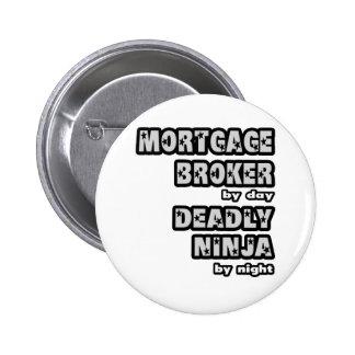 Mortgage Broker .. Deadly Ninja 6 Cm Round Badge