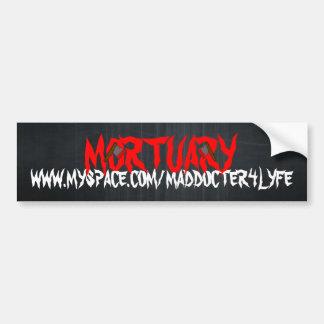 Mortuary Bumper Sticker.. Hatchets! Bumper Sticker