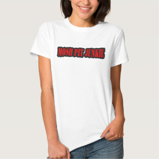 MOSH PIT JUNKIE guys girls punk rock mosh pit T Shirts