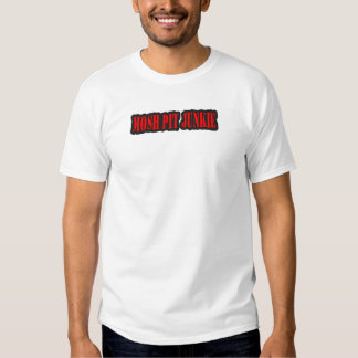 MOSH PIT JUNKIE punk rock Tshirts
