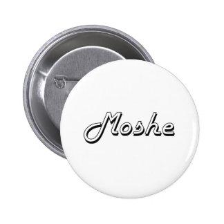 Moshe Classic Retro Name Design 6 Cm Round Badge