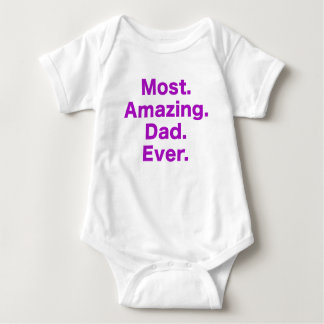Most Amazing Dad Ever T Shirts