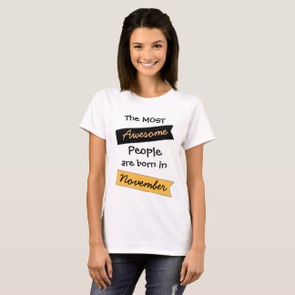 Most Awesome People November Birthday Shirt