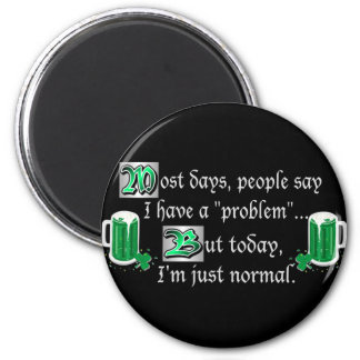 """Most Days, People Say I Have A """"Problem""""... 6 Cm Round Magnet"""