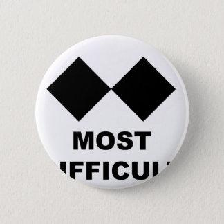 Most Difficult 6 Cm Round Badge