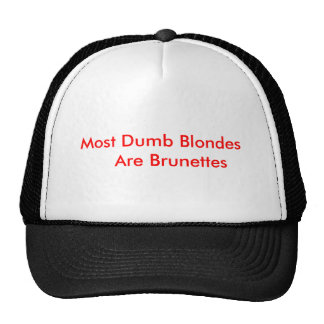 Most Dumb Blondes    Are Brunettes Cap