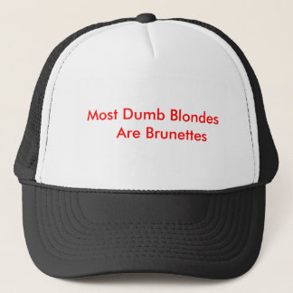 Most Dumb Blondes    Are Brunettes Trucker Hat