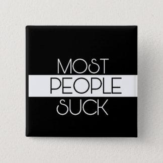 MOST People Suck 15 Cm Square Badge