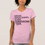 Most. Shocking. Rose. Ceremony. Ever. (Womens) T-Shirt