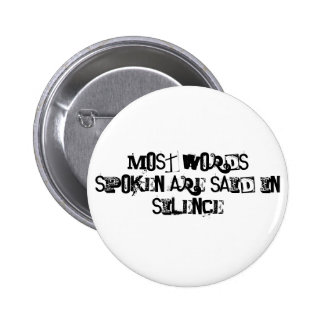 Most Words Spoken are Said in Silence 6 Cm Round Badge