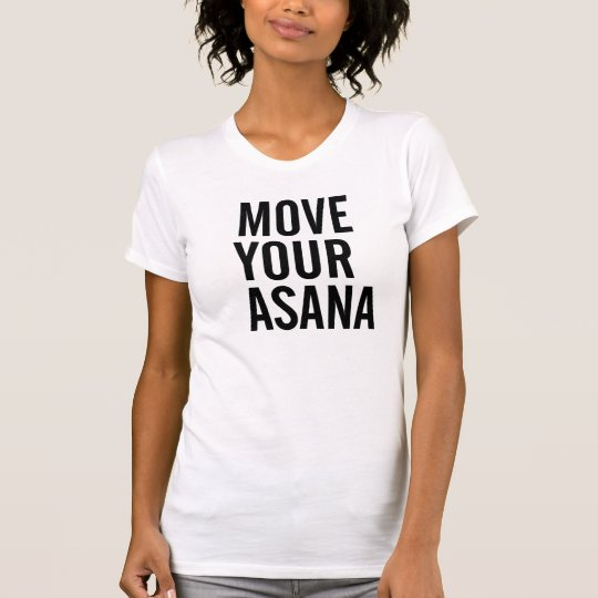 Most your Asana, Funny Yoga T-Shirt