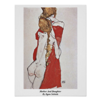 Mother And Daughter By Egon Schiele Poster