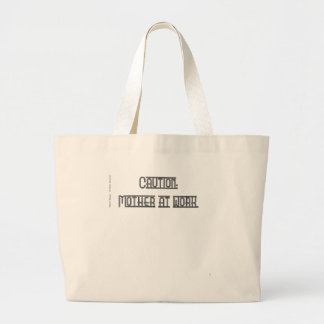 Mother At Work. Large Tote Bag