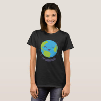 Mother Earth, I'm With Her! Women's T-Shirt