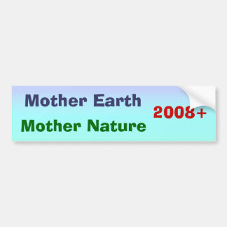 Mother Earth / Nature '08+ Bumper Sticker