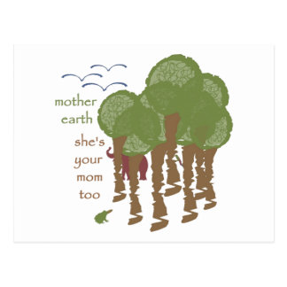 Mother Earth - She's your mom too Postcard