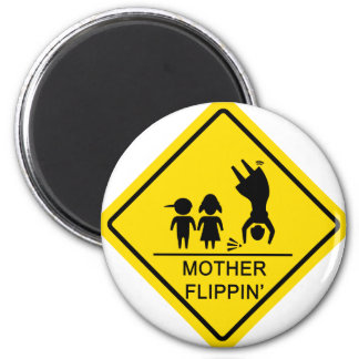 Mother Flippin' Yield Sign 6 Cm Round Magnet