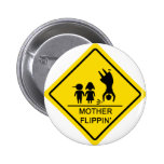 Mother Flippin' Yield Sign Badge