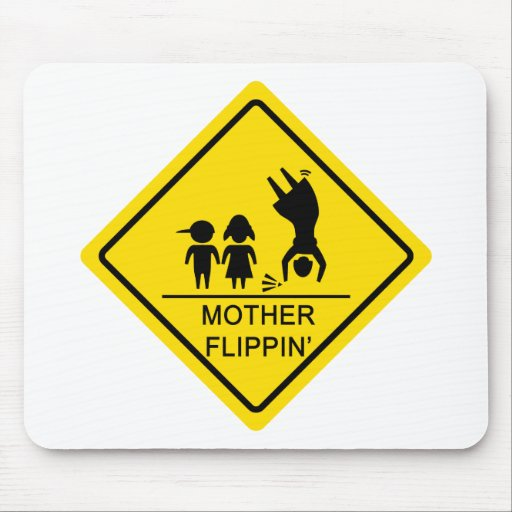 Mother Flippin' Yield Sign Mousemats