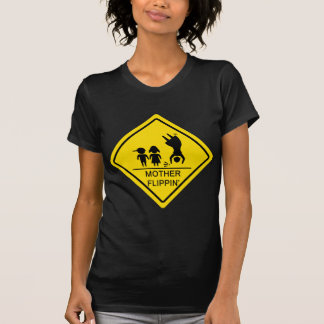 Mother Flippin' Yield Sign T-Shirt