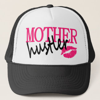 Mother Hustler Trucker Hat