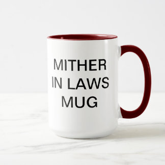 MOTHER IN LAW MUG WITH A TWIST HUMOR TEXT ONLY