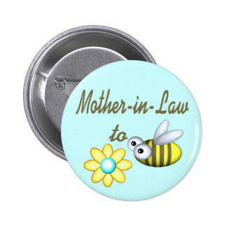 Mother In Law to Bee Pinback Buttons