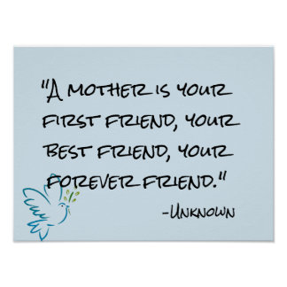 mother is your forever friend mother's day poster